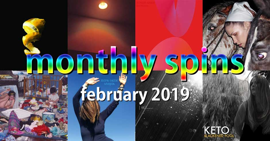 Monthly Spins: February 2019